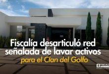 Photo of Fiscalía desarticuló red señalada de lavar activos para el 'Clan del Golfo' y ocupó bienes por más de 4 billones de pesos